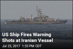US Ship Fires Warning Shots at Iranian Vessel