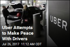 Uber Attempts to Make Peace With Drivers