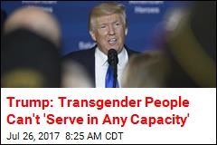 Trump Bans Transgender People From Military
