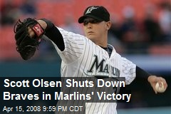 Scott Olsen Shuts Down Braves in Marlins' Victory