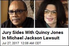 Jury: Michael Jackson Estate Owes Quincy Jones $9.4M