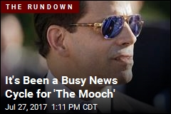 It's Been a Busy News Cycle for 'The Mooch'