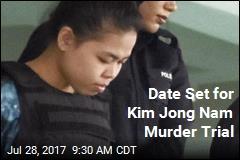 Date Set for Kim Jong Nam Murder Trial