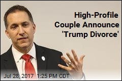 High-Profile Couple Announce 'Trump Divorce'