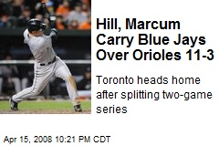 Hill, Marcum Carry Blue Jays Over Orioles 11-3