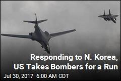 After N. Korea's 2nd ICBM Test, US Flexes Its Bombers
