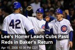 Lee's Homer Leads Cubs Past Reds in Baker's Return