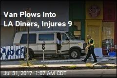 Van Plows Into LA Diners, Injures 9