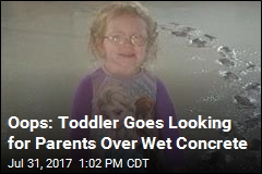 Oops: Toddler Goes Looking for Parents Over Wet Concrete