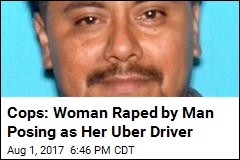 Man Charged With Posing as Uber Driver, Raping Woman