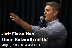 Jeff Flake 'Has Gone Bulworth on Us'