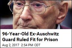 Prosecutors: Ex-Auschwitz Guard, 96, Fit for Prison