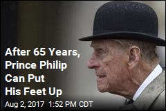 After 65 Years, Prince Philip Can Put His Feet Up