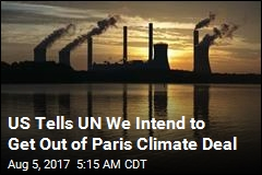 US Officially Tells UN We'll Pull Out of Paris Agreement