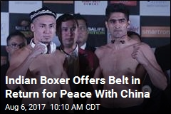 Indian Boxer Offers Belt in Return for Peace With China
