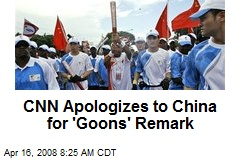 CNN Apologizes to China for 'Goons' Remark