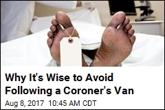 Why It's Wise to Avoid Following a Coroner's Van