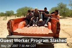 Guest Worker Program Slashed
