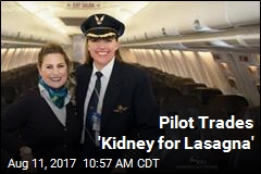 Pilot Trades 'Kidney for Lasagna'