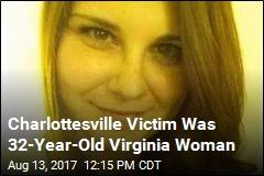Charlottesville Victim Was 32-Year-Old Virginia Woman