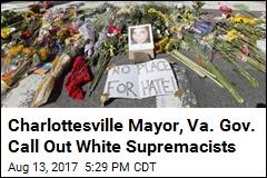 Charlottesville Mayor, Va. Gov. Call Out White Supremacists