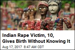 Indian Rape Victim, 10, Gives Birth Without Knowing It