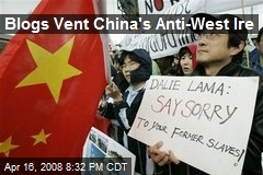 Blogs Vent China's Anti-West Ire