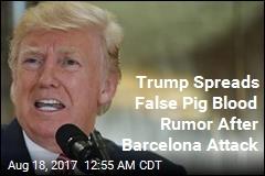 Trump Spreads Debunked Rumor in Response to Barcelona Attack