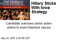 Hillary Sticks With Iowa Strategy