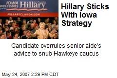 Hillary Sticks With Iowa Strategy