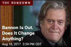 What Changes With Bannon's Ouster? Very Little