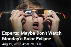 Experts: Maybe Don't Watch Monday's Solar Eclipse