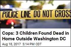 Cops: 3 Children Found Dead in Home Outside Washington DC
