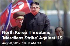 North Korea Threatens 'Merciless Strike' Against US