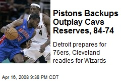 Pistons Backups Outplay Cavs Reserves, 84-74