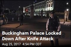 Buckingham Palace Locked Down After Knife Attack