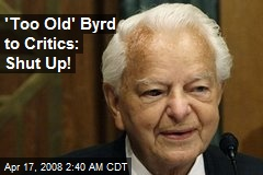 'Too Old' Byrd to Critics: Shut Up!