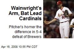 Wainwright's Arm, Bat Lead Cardinals