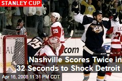 Nashville Scores Twice in 32 Seconds to Shock Detroit