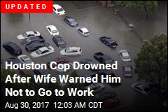 Report: Houston Cop Drowned Trying to Get to Work