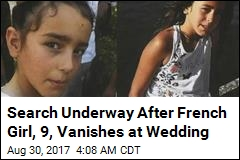 Search Underway After French Girl, 9, Vanishes at Wedding