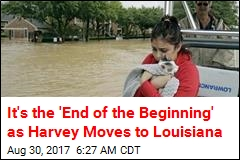 Harvey Makes Landfall Again, Marking 'End of the Beginning'