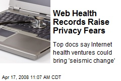 Web Health Records Raise Privacy Fears