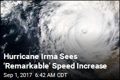Hurricane Irma Sees 'Remarkable' Speed Increase