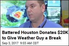 Battered Houston Donates $20K to Give Weather Guy a Break