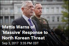 Mattis Warns of 'Massive' Response to North Korean Threat