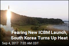 Fearing New ICBM Launch, South Korea Turns Up Heat
