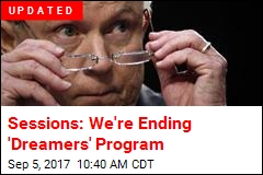 Sessions: We're Ending 'Dreamers' Program