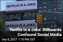 Mysterious Billboards Proclaim 'Netflix Is a Joke'