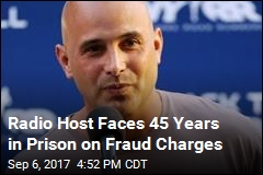 Radio Host Faces 45 Years in Prison on Fraud Charges